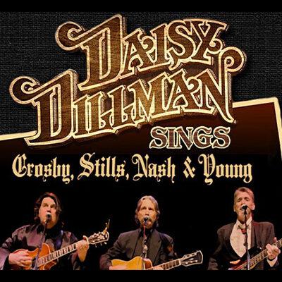 Daisy Dillman Band Sings Crosby, Stills, Nash and Young